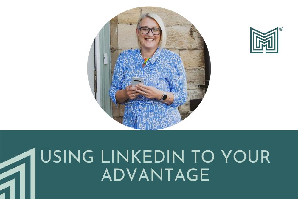 Digital: Using LinkedIn to your advantage