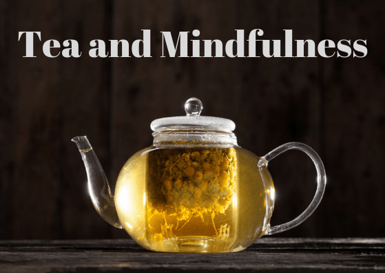 Tea and Mindfulness – How to make mental wellness an everyday activity