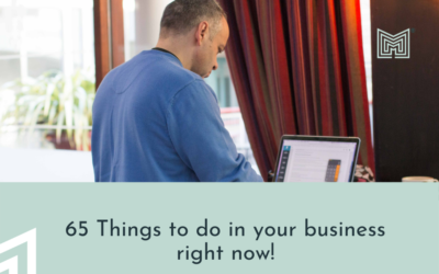65 things to do RIGHT NOW in your business