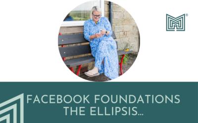 Digital: FB Foundations (the Ellipsis…)