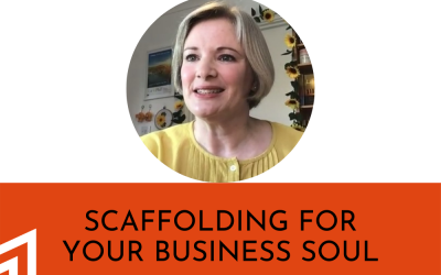 Scaffolding For Your Business Soul