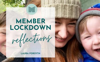 MINT Member Lockdown Reflections: Laura Forsyth