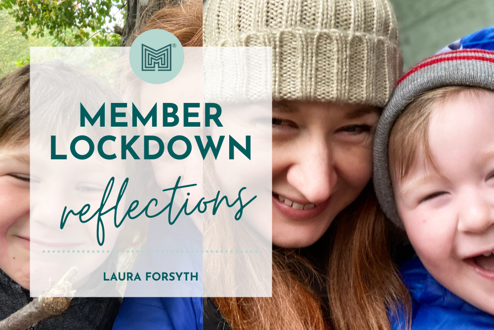 MINT Member Lockdown Reflections: Laura Forsyth