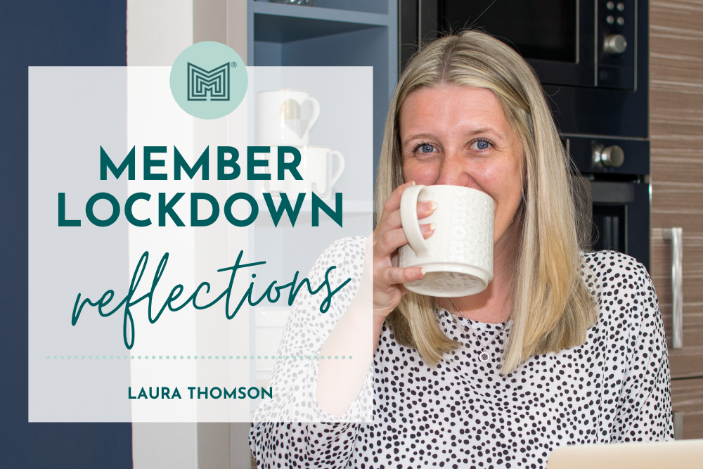 MINT Member Lockdown Reflections: Laura Thomson
