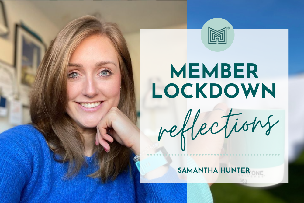 MINT Member Lockdown Reflections: Samantha Hunter