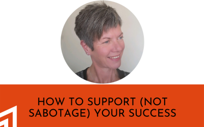 MINDSet: How To Support (Not Sabotage) Your Success