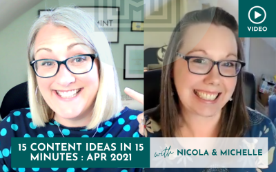 Marketing: 15 Content Ideas in 15 minutes, April 2021