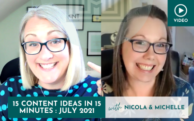 Marketing: 15 Content Ideas in 15 minutes, July 2021