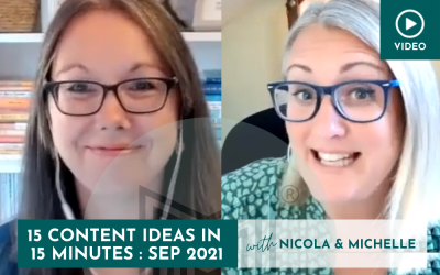 Marketing: 15 Content Ideas in 15 minutes, September 2021