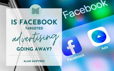 Is Facebook targeted advertising going away?